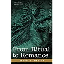 From Ritual to Romance [with Biographical Introduction] (Cosimo Classics Mythology and Folklore) (English Edition)