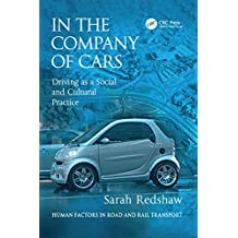 In the Company of Cars: Driving as a Social and Cultural Practice (Human Factors in Road and Rail Transport) (English Edition)