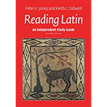 An Independent Study Guide to Reading Latin (English Edition)