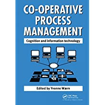 Cooperative Process Management: Cognition And Information Technology: Cognition And Information Technology (English Edition)