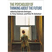 The Psychology of Thinking about the Future (English Edition)