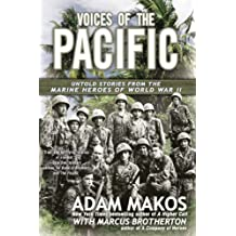 Voices of the Pacific: Untold Stories from the Marine Heroes of World War II (English Edition)