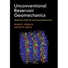 Unconventional Reservoir Geomechanics: Shale Gas, Tight Oil, and Induced Seismicity (English Edition)