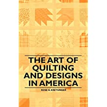 The Art of Quilting and Designs in America (English Edition)