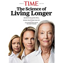 TIME The Science of Living Longer (English Edition)
