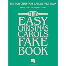 The Easy Christmas Carols Fake Book: Melody, Lyrics & Simplified Chords in the Key of C (English Edition)
