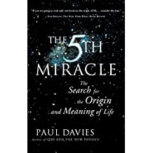 The Fifth Miracle: The Search for the Origin and Meaning of Life (English Edition)