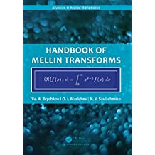 Handbook of Mellin Transforms (Advances in Applied Mathematics) (English Edition)