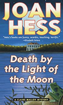 """""""Death by the Light of the Moon: A Claire Malloy Mystery (Claire Malloy Mysteries Book 7) (English Edition)"""",作者:[Joan Hess]"""