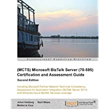 (MCTS) Microsoft BizTalk Server (70-595) Certification and Assessment Guide : Second Edition (English Edition)