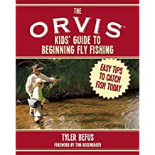 The ORVIS Kids' Guide to Beginning Fly Fishing: Easy Tips To Catch Fish Today (English Edition)