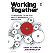 Working Together: Organizational Transactional Analysis and Business Performance (English Edition)