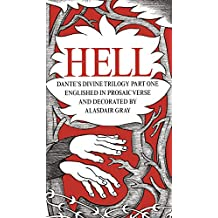 HELL: Dante's Divine Trilogy Part One. Decorated and Englished in Prosaic Verse by Alasdair Gray (English Edition)