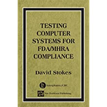 Testing Computers Systems for FDA/MHRA Compliance (Computer Systems Validation Life Cycle Activities S) (English Edition)
