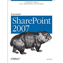 Essential SharePoint 2007: A Practical Guide for Users, Administrators and Developers (English Edition)