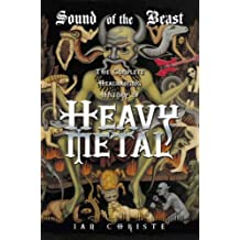 Sound of the Beast: The Complete Headbanging History of Heavy Metal (English Edition)