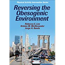 Reversing the Obesogenic Environment (Physical Activity Intervention) (English Edition)