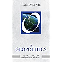 On Geopolitics: Space, Place, and International Relations (On Politics) (English Edition)