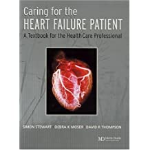 Caring for the Heart Failure Patient: A Textbook for the Healthcare Professional (English Edition)