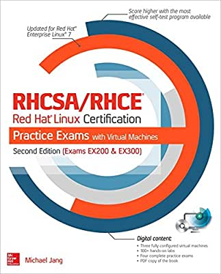 RHCSA/RHCE Red Hat Linux Certification Practice Exams with Virtual Machines, Second Edition.pdf