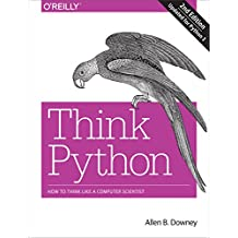 Think Python: How to Think Like a Computer Scientist (English Edition)