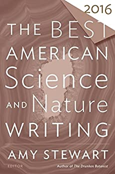 """""""The Best American Science and Nature Writing 2016 (The Best American Series ®) (English Edition)"""",作者:[Stewart, Amy, Folger, Tim]"""