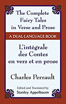 """The Fairy Tales in Verse and Prose/Les contes en vers et en prose: A Dual-Language Book (Dover Dual Language French) (English Edition)"",作者:[Perrault, Charles]"