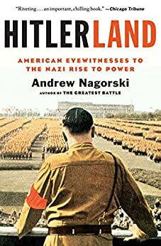 """""""Hitlerland: American Eyewitnesses to the Nazi Rise to Power (English Edition)"""",作者:[Nagorski, Andrew]"""