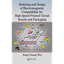 Modeling and Design of Electromagnetic Compatibility for High-Speed Printed Circuit Boards and Packaging (English Edition)