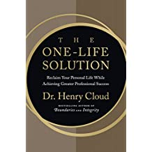 The One-Life Solution: Reclaim Your Personal Life While Achieving Greater Professional Success (English Edition)