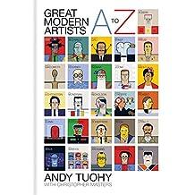 A-Z Great Modern Artists (A-Z Great Modern series) (English Edition)