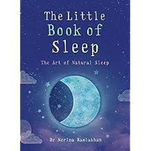 The Little Book of Sleep: The Art of Natural Sleep (English Edition)