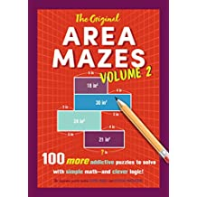 The Original Area Mazes, Volume 2: 100 More Addictive Puzzles to Solve with Simple Math—and Clever Logic! (English Edition)