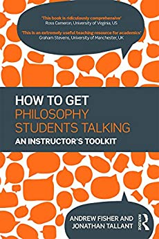 """""""How to get Philosophy Students Talking: An Instructor's Toolkit (English Edition)"""",作者:[Fisher, Andrew, Tallant, Jonathan]"""