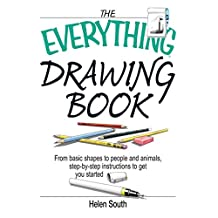 The Everything Drawing Book: From Basic Shape to People and Animals, Step-by-step Instruction to get you started (Everything®) (English Edition)