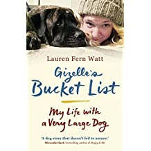 Gizelle's Bucket List: My Life With A Very Large Dog (English Edition)