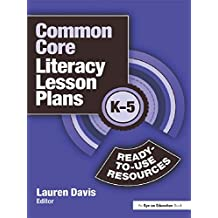 Common Core Literacy Lesson Plans: Ready-to-Use Resources, K-5 (English Edition)