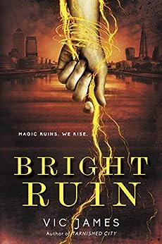 """Bright Ruin (Dark Gifts Book 3) (English Edition)"",作者:[James, Vic]"