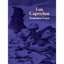 Los Caprichos (Dover Fine Art, History of Art) (English Edition)