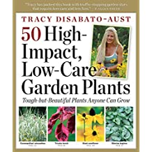 50 High-Impact, Low-Care Garden Plants (English Edition)