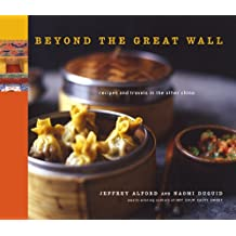 Beyond the Great Wall: Recipes and Travels in the Other China (English Edition)