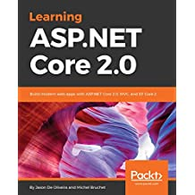 Learning ASP.NET Core 2.0: Build modern web apps with ASP.NET Core 2.0, MVC, and EF Core 2 (English Edition)