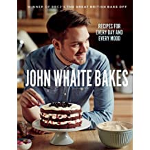 John Whaite Bakes: Recipes for Every Day and Every Mood (English Edition)