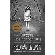 Miss Peregrine's Home for Peculiar Children (Miss Peregrine's Peculiar Children Book 1) (English Edition)