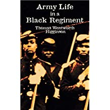Army Life in a Black Regiment (Civil War) (English Edition)