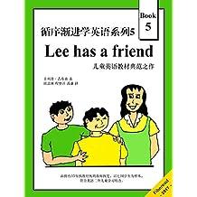 循序渐进学英语系列5:Lee has a friend(儿童英语教材典范之作)