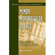 Memory, Microprocessor, and ASIC (Principles and Applications in Engineering Book 7) (English Edition)