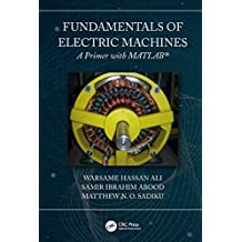 Fundamentals of Electric Machines: A Primer with MATLAB (English Edition)