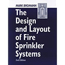 The Design and Layout of Fire Sprinkler Systems (English Edition)