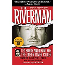 The Riverman: Ted Bundy and I Hunt for the Green River Killer (English Edition)